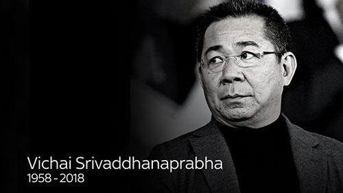 Leicester xác nhận Chủ tịch Vichai qua đời vì tai nạn máy bay